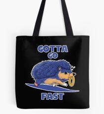 Gotta Go Fast Tote Bag