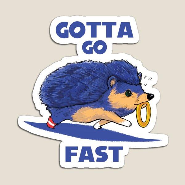 Gotta Go Fast Magnet