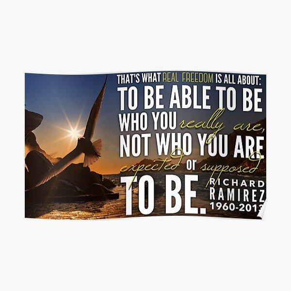 Richard Ramirez inspirational quote  Poster