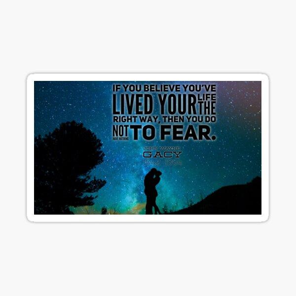 John Wayne Gacy inspirational quote  Sticker