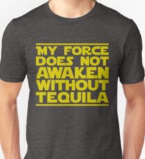 Nerdy Quote > No Force Without Tequila > Sci-Fi T-Shirt