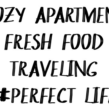 #Perfect Life (Cozy Apartment, Fresh Food, Traveling) by EleanorRoseYT