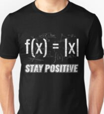 Funny Functions > Stay Positive > Math Equations Unisex T-Shirt