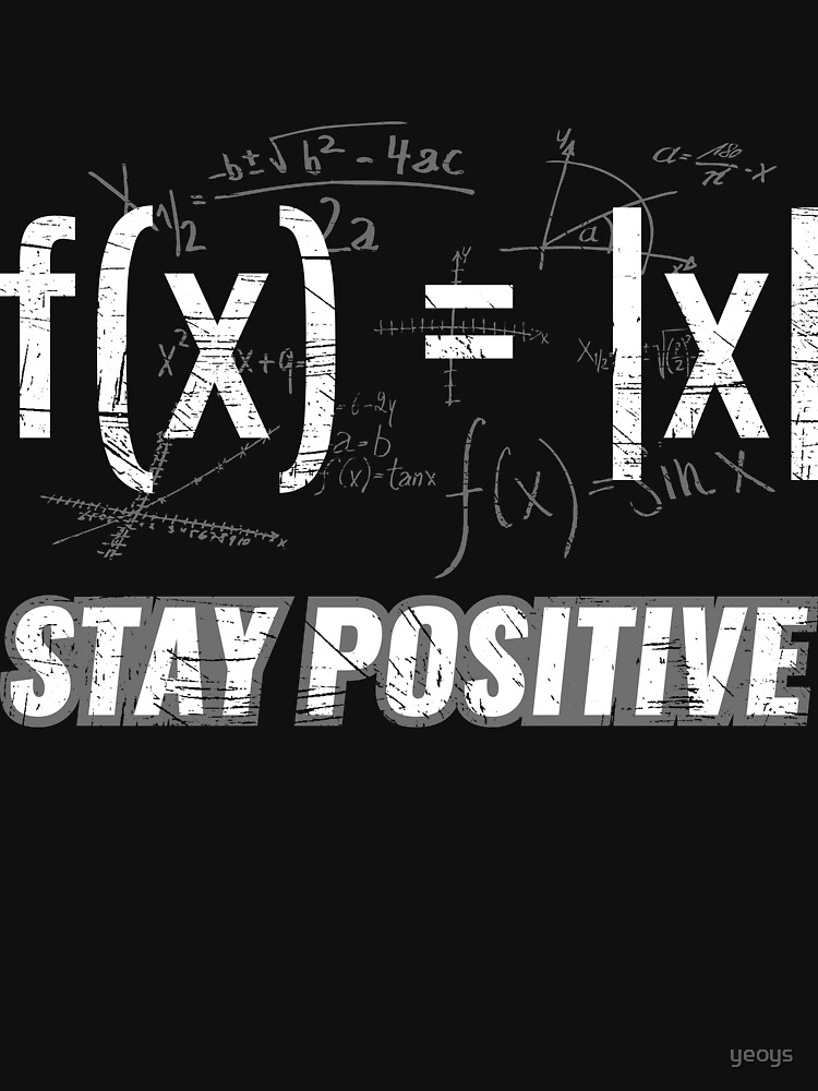 Funny Functions > Stay Positive > Math Equations von yeoys