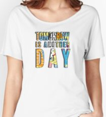 Maverick Collection - Tomorrow Is Another Day Women's Relaxed Fit T-Shirt