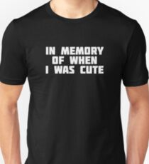 In Memory of When I Was Cute | Funny Old Age T-Shirt T-Shirt