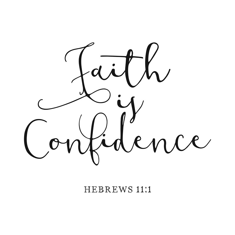 "Bible Quotes About Faith Captivating Bible Verse  Faith Is Confidence "" Posterswalkbyfaith"