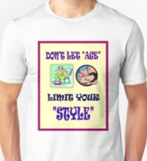 Dont Let Age Limit Your Style Sign Print T-Shirt