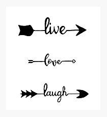 Live Love Laugh Arrow Photographic Print