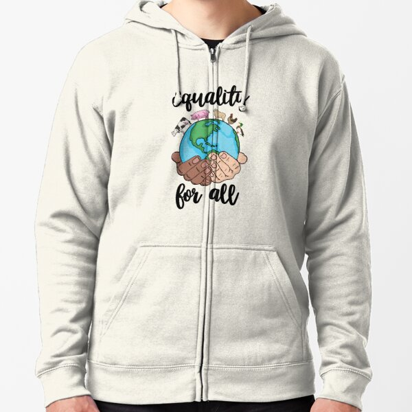 Equality for all  Zipped Hoodie