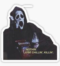 just chillin', killin' Sticker