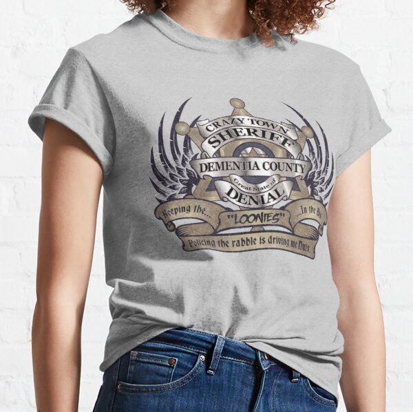 Sheriff of Crazy Town Classic T-Shirt