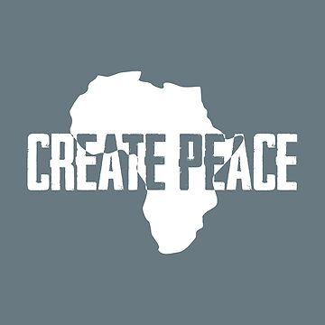 Africa Create Peace Graphic by design511