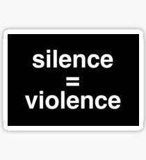 silence equals violence Sticker