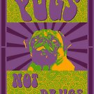 Pugs Not Drugs by IAmPaul