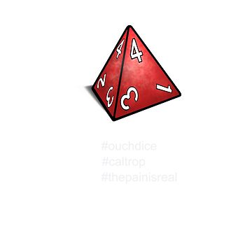 The Pain Is Real (Roll Your Dice! D20 D4) by AHundredAtlas