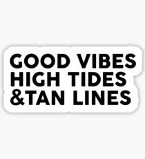"""Good Vibes High Tides and Tan Lines"" Sticker Sticker"