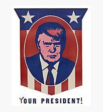 Your President Photographic Print