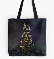 To the stars who listen, and the dreams that are answered. - Rhysand Tote Bag