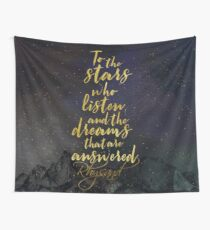 To the stars who listen, and the dreams that are answered. - Rhysand Wall Tapestry