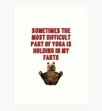 sometimes the most difficult part of yoga is holding in my farts (white) Art Print