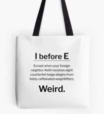 I before E, except... Tote Bag