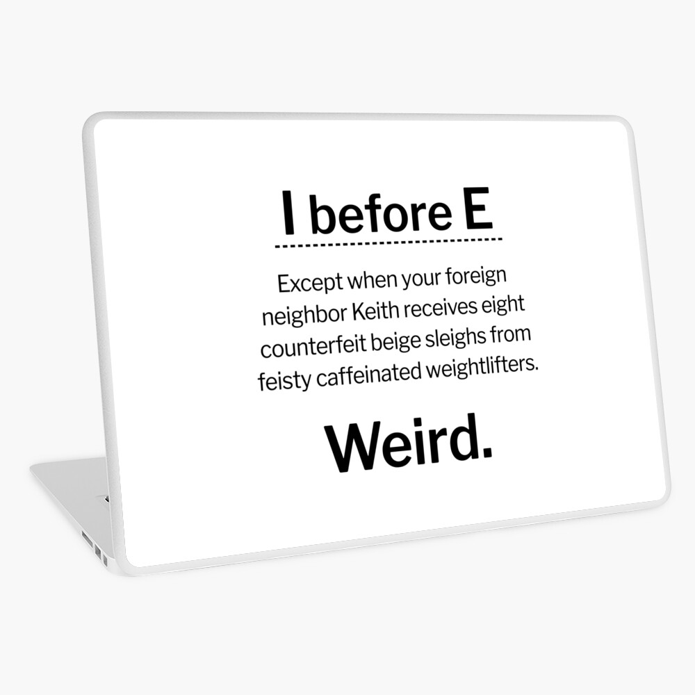 I before E, except... Laptop Skin