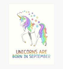 UNICORNS ARE BORN IN SEPTEMBER Art Print