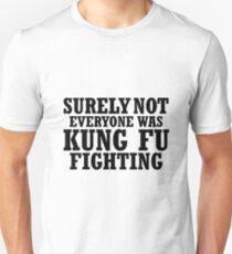Surely Not Everyone Was Kung Fu Funny Fighting T-Shirt