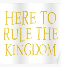 Here to rule the kingdom Poster