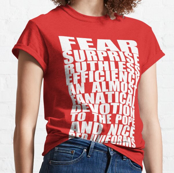 Fear, Surprise and Ruthless Efficiency  Classic T-Shirt