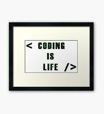 Coding Is Life Framed Print