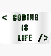 Coding Is Life Poster