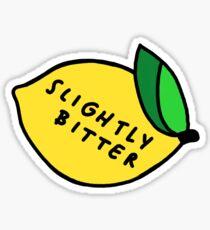 slightly bitter Sticker
