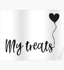 my treats (with love balloon) Poster