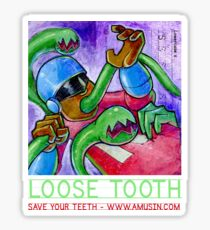 Loose Tooth - Promos Sticker