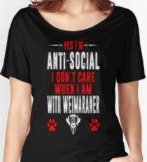 Antisocial I Dont Care When With Weimaraner Tshirt Women's Relaxed Fit T-Shirt