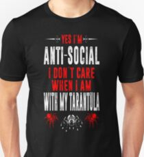 Antisocial I Dont Care When With Tarantula Tshirt T-Shirt
