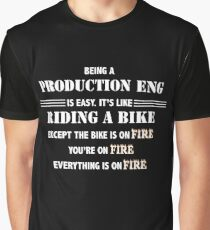 BEING A PRODUCTION ENG Graphic T-Shirt