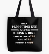 BEING A PRODUCTION ENG Tote Bag