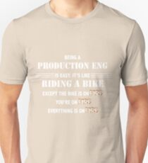 BEING A PRODUCTION ENG T-Shirt
