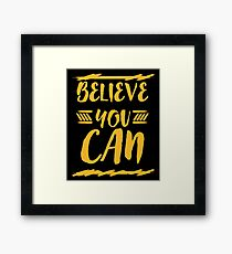 Believe you can Framed Print