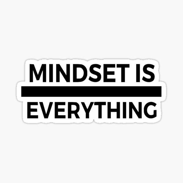 Mindset is everything Sticker