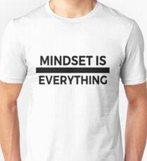 Mindset is everything Unisex T-Shirt