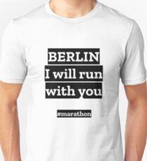 Berlin I want to run with you - marathon Unisex T-Shirt
