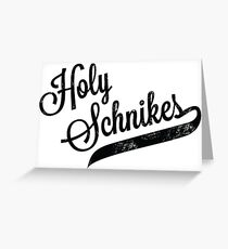 Holy Schnikes Greeting Card