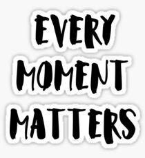 every moment matters Sticker
