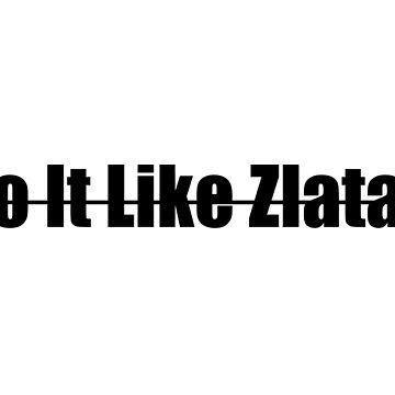 Do It Like Zlatan! by ClassRules