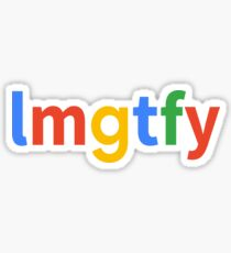 Let Me Google That For You Sticker