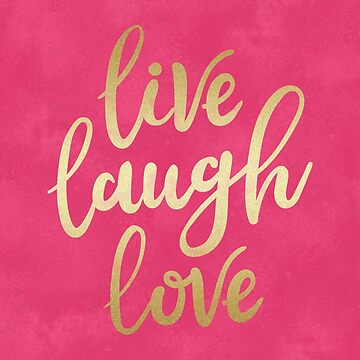 Live Laugh Love by CatyArte